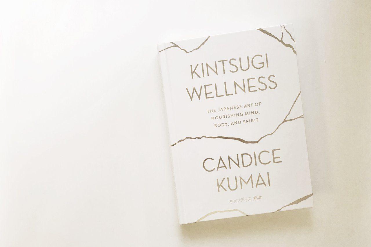 Cover of Candice Kumai's book Kintsugi Wellness